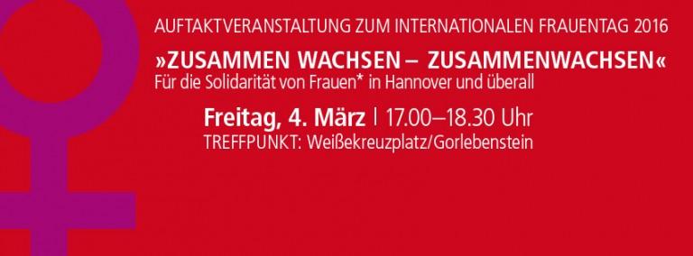 """Demonstration 3.3. Hannover """"Zusammen wachsen – zusammenwachsen""""  Für die Solidarität von Frauen* in Hannover und überall!"""