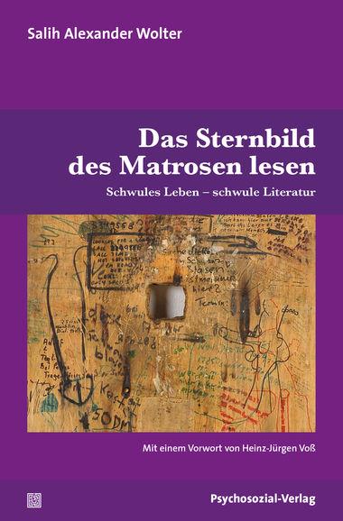 Das Sternbild des Matrosen lesen: Schwules Leben – schwule Literatur